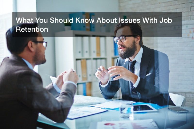 What You Should Know About Issues With Job Retention